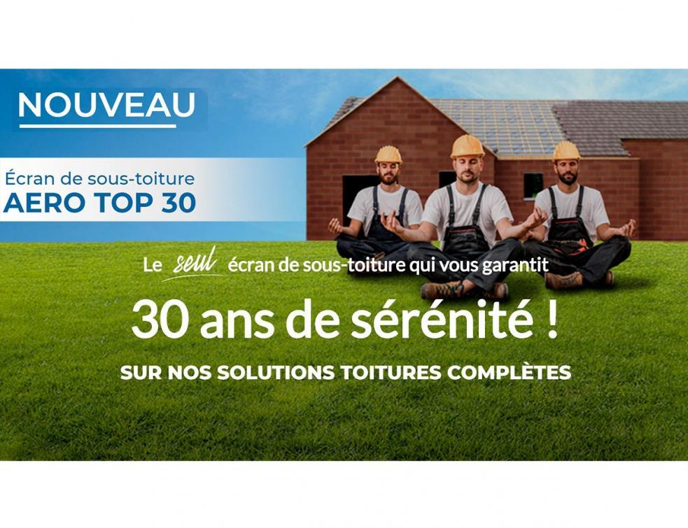 AERO TOP 30 : le seul écran de sous-toiture qui vous garantit 30 ans de sérénité !